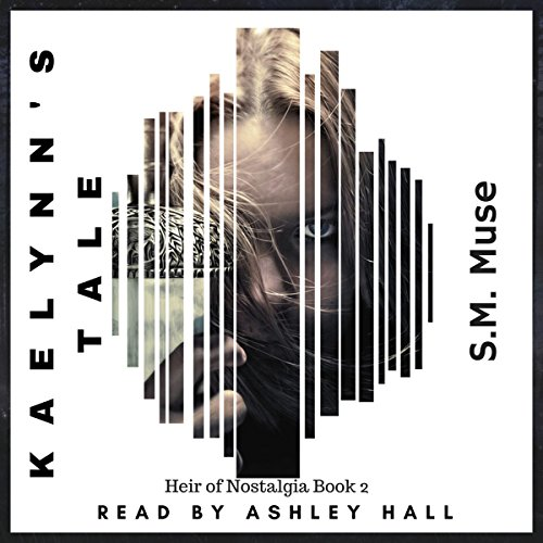 Kaelynn's Tale: A Tale of Nostalgia audiobook cover art