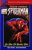Peter Parker Spiderman 1. Los Días De Nuestra Vida (Extra Superheroes)