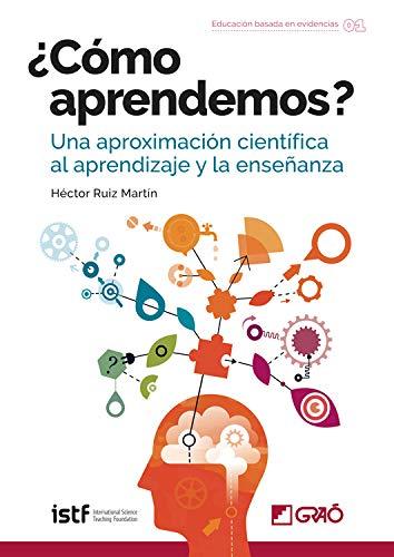 Cómo aprendemos? Una aproximación científica al aprendizaje y la enseñanza  (Educación basada en evidencias nº 1) eBook: Ruiz Martín, Héctor:  Amazon.es: Tienda Kindle