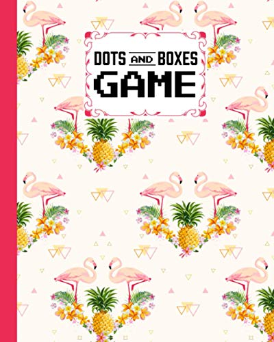 Dots And Boxes Game: Premium Pineapple and Flamingo Cover Dots And Boxes Game, A Classic Strategy Game - Large and Small Playing Squares - Big Book, ... Line, Pigs in a Pen, 120 Pages, size 8