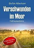 Verschwunden im Moor. Ostfrieslandkrimi von  Stefan Albertsen