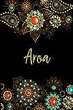 Aroa: Cuaderno de notas Nombre personalizado Aroa, El mejor Regalo de cumpleaños o Navidad o San Valentin o acción de gracias para la esposa, mamá, hermana, hija-Diseño: floral,110 páginas rayadas.