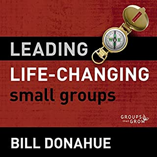 Leading Life-Changing Small Groups: Audio Lectures audiobook cover art