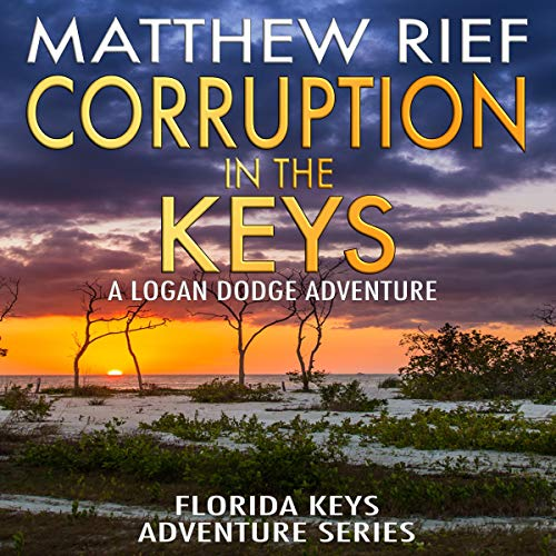 Corruption in the Keys: A Logan Dodge Adventure audiobook cover art