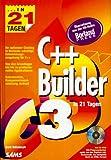 Borland C++ Builder 3 in 21 Tagen: Ihr optimaler Einstieg in Borlands neue Entwicklerumgebung für C++ (in 14/21 Tagen) - Kent Reilsdorph