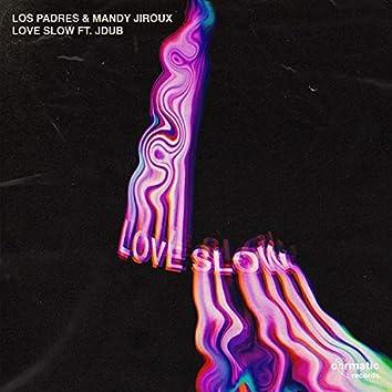 Love Slow