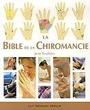 La Bible de la Chiromancie - Un guide pratique pour la lecture des lignes de la main