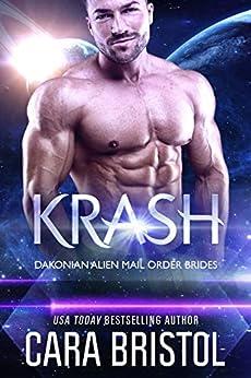 Krash: Dakonian Alien Mail Order Brides #7 by [Cara Bristol]