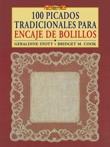 Cien picados tradicionales para encaje de bolillos by Bridget M. Cook;Geraldine Stott(2008-06-01)