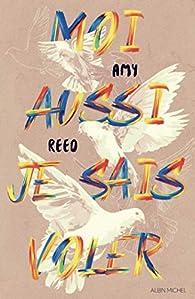 Moi aussi je sais voler par Amy Reed