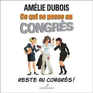 Page de couverture de Ce qui se passe au congrès reste au congrès!