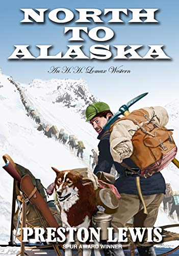 North To Alaska: An H.H. Lomax Western (English Edition)