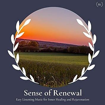 Sense Of Renewal - Easy Listening Music For Inner Healing And Rejuvenation