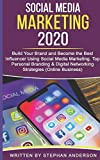 Social Media Marketing 2020: Build Your Brand and Become the Best Influencer Using Social Media Marketing. Top...