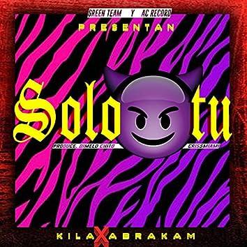 Solo tu (feat. abrakan baby & dimelo chito)
