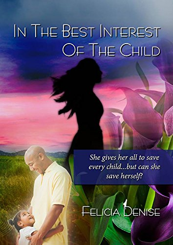 In the Best Interest of the Child by [Felicia Denise]