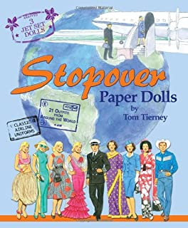 Stopover Paper Dolls: 3 Jet Set Dolls, Classic Airline Uniforms, 21 Outfits from Around the World