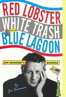 Red Lobster, White Trash, & the Blue Lagoon: Joe Queenan's America