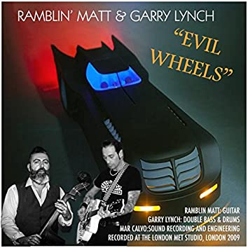 Evil Wheels (with Garry Lynch)