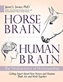 Horse Brain, Human Brain: The Neuroscience of Horsemanship