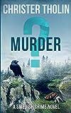 MURDER?: A Swedish Crime Novel (Stockholm Sleuth Series, Band 3) von Tholin, Christer