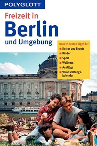Freizeit in Berlin und Umgebung (Polyglott Freizeitführer)