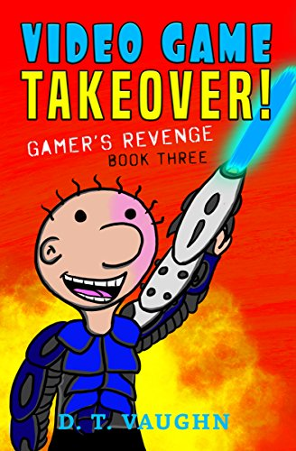 Video Game Takeover 3: Gamer's Revenge (English Edition)