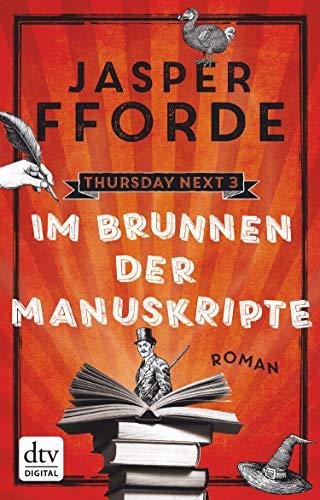 Im Brunnen der Manuskripte: Roman (Thursday next 3)