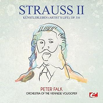 Strauss: Künstlerleben (Artist's Life), Op. 316 (Digitally Remastered)