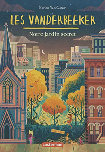 Les Vanderbeeker, Tome 2 : Notre jardin secret