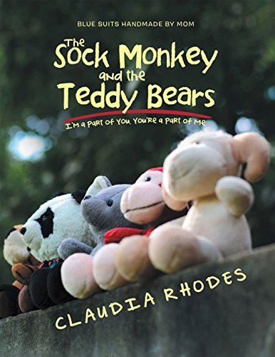 The Sock Monkey and the Teddy Bears: I'M a Part of You. You'Re a Part of Me. (English Edition)