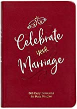 Celebrate Your Marriage: 365 Daily Devotions for Busy Couples (Imitation Leather) – Inspirational Devotional for Active Couples, Perfect Wedding and Anniversary Gift