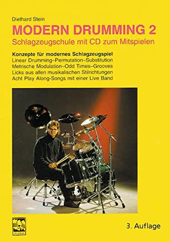 Modern Drumming, Bd.2, Lernprogramm mit 1000 Übungen, 8 Play Along-Songs, m. CD-Audio: Schlagzeugschule. Lernprogramm mit 1000 Übungen, 8 Play ... Schlagzeugschule mit CD zum Mitspielen)