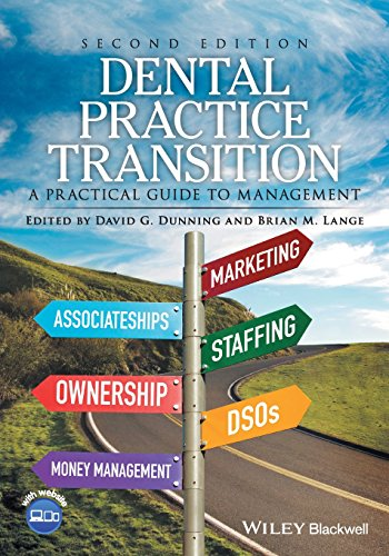 Download Dental Practice Transition: A Practical Guide to Management 1119119456
