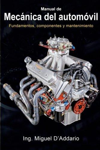 Manual de mecánica del automóvil: Fundamentos, componentes y mantenimiento