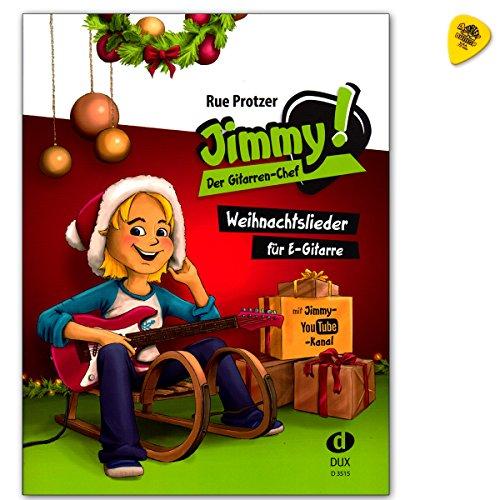 Jimmy! Der Gitarren-Chef - 24 schönsten Weihnachtslieder speziell für E-Gitarre mit Melodie und zwei verschiedenen Begleitungen - Notenbuch mit Dunlop Plek