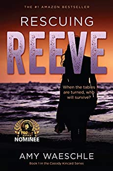 Rescuing Reeve: A Twisty Suspense Novel (Cassidy Kincaid Book 1) by [Amy Waeschle]
