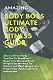 Amazing Body Boss Ultimate Body Fitness Guide: Secrets of your Body |...