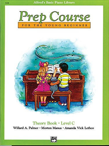 Alfred's Basic Piano Prep Course Theory, Bk C: For the Young Beginner (Alfred's Basic Piano Library, Bk C)