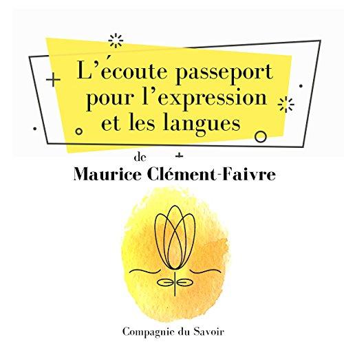 Couverture de L'écoute, passeport pour l'expression et les langues, la méthode Tomatis
