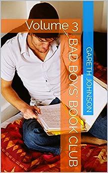Bad boys' book club: Volume 3 by [Gareth Johnson]