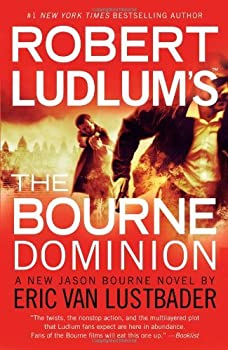 Robert Ludlum s The Bourne Dominion by Eric Van Lustbader  2011-12-06