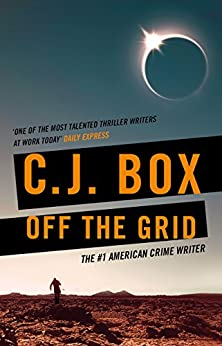 Off the Grid (Joe Pickett Book 16) by [C.J. Box]
