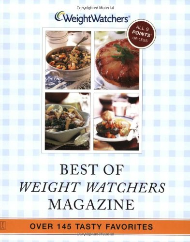 Best of Weight Watchers Magazine: Over 145 Tasty Favorites--All Recipes...