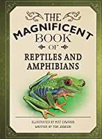 The Magnificent Book of Reptiles and Amphibians