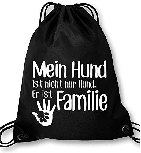 EZYshirt® Mein Hund ist nicht nur Hund! Er ist Familie Turnbeutel
