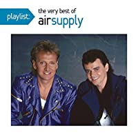 Playlist: The Very Best Of Air Supply by Air Supply