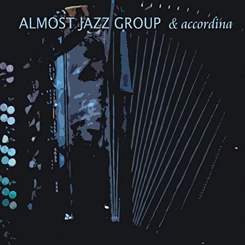 Almost Jazz Group & Accordina
