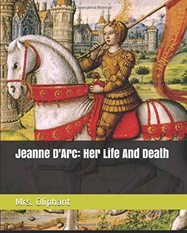 フロンティア裕福なゴールJeanne D'Arc: Her Life And Death