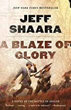 A Blaze of Glory: A Novel of the Battle of Shiloh by Jeff Shaara (20-May-2013) Paperback